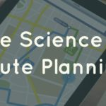 The Science of…Route Planning?!