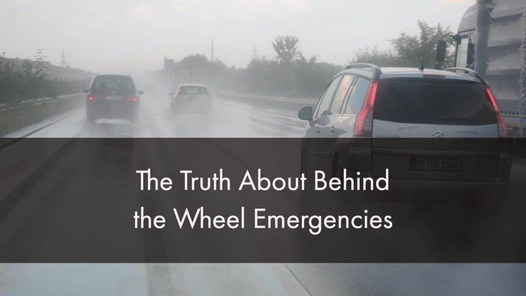 The Truth About Behind the Wheel Emergencies