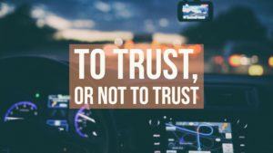 To Trust, or Not to Trust…